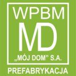 """WPBM """"MÓJ DOM"""" PREFABRYKACJA S.A."""